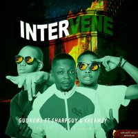 Gudnews ft Sharpguy & Kreamzy - Intervene