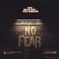 MJoe ft Buller & Phile Nobemush - No Fear
