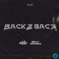Rexxie ft Bella Shmurda - Back 2 Back