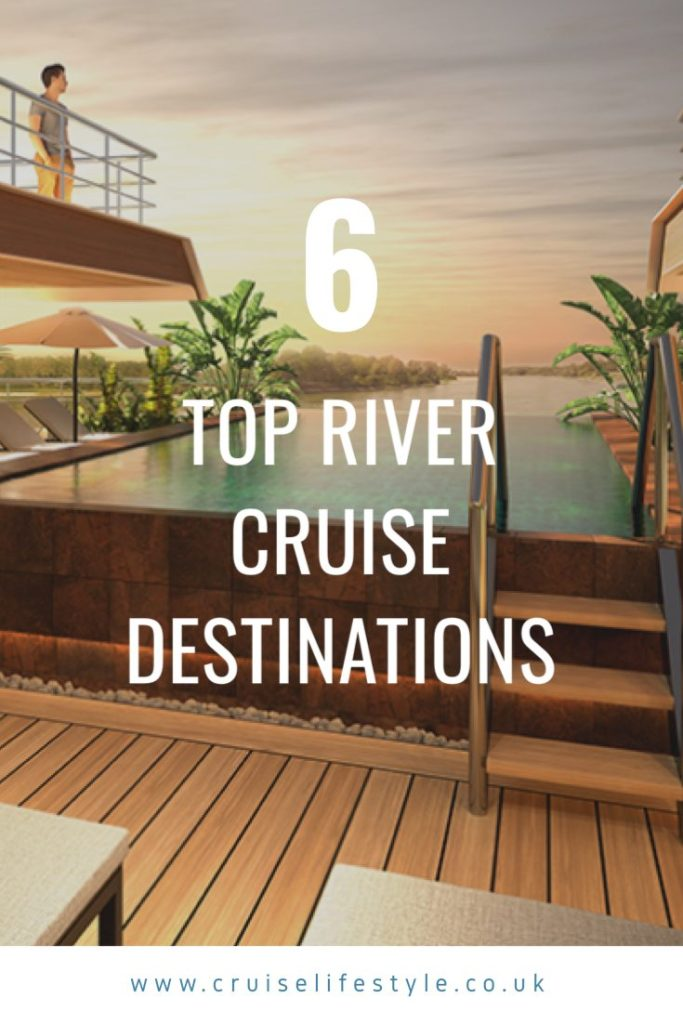Check out the top destinations around the world you should enjoy on a river cruise.