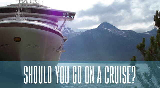 Should You Go on a Cruise?