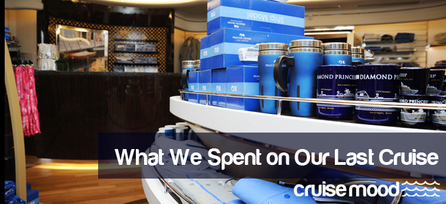 What We Spent on Our Last Cruise