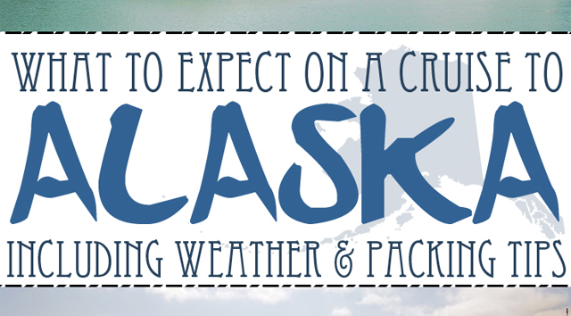 What to Expect on Your Alaska Cruise
