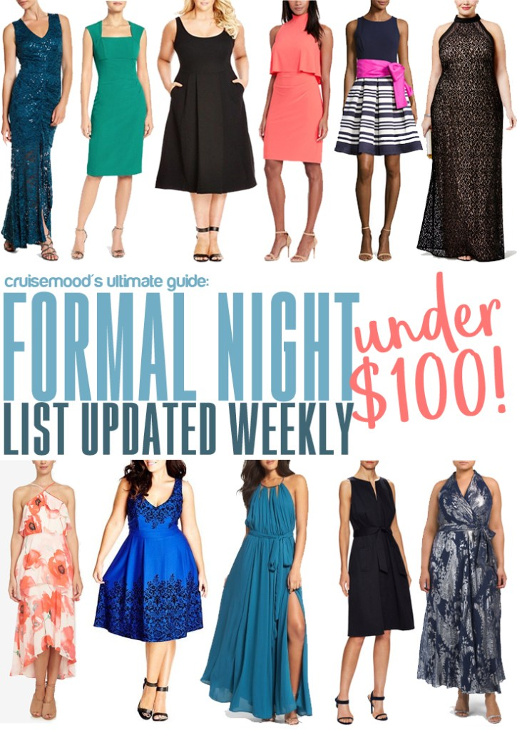 Find formal night dresses for your cruise for under $100. List of dresses updated weekly!