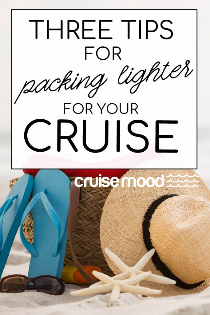 Three Tips for Packing Lighter for Your Cruise. Avoid excess baggage fees and still pack everything you need for your cruise! Tips from a seasoned cruiser and traveler you can use for your next cruise.#cruise #packing #travel #travelessentials #cruising