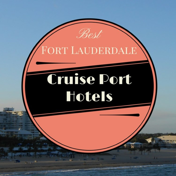 Hotels Close To Fort Lauderdale Port