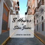 8 Hours in San Juan - What to See and Do