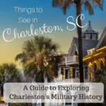 A Guide to Exploring Charleston's Military History