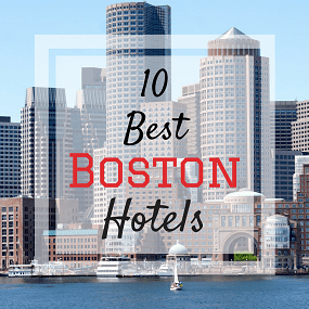 The 10 Best Boston Hotels