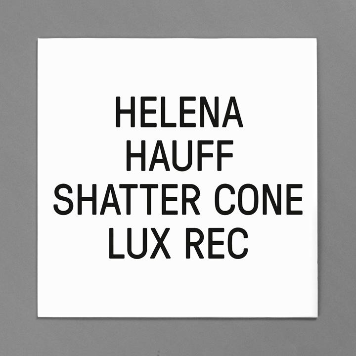 Helena Hauff Shatter Cone LXRC21