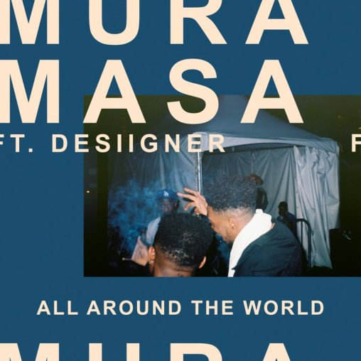 Mura Masa - All Around The World (Official Video) ft. Desiigner Single Cover