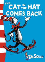 'The Cat in the Hat Comes Back' by Dr Seuss