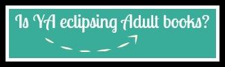 Is YA eclipsing Adult books?