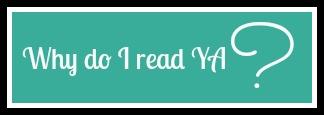 Why do I read YA?