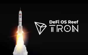 Първият досега кръстосан верижен DeFi OS Reef стартира на Tron (TRX)