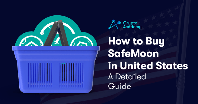 How to Buy SafeMoon in the United States - A Detailed Guide