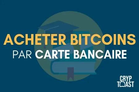 Comment acheter des bitcoins par carte bancaire ?