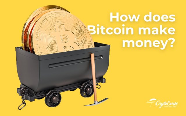 How does Bitcoin make money?