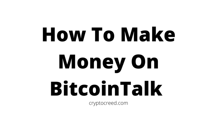 How To Make Money On BitcoinTalk