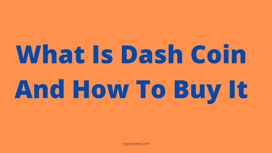 What Is Dash Coin And How To Buy It