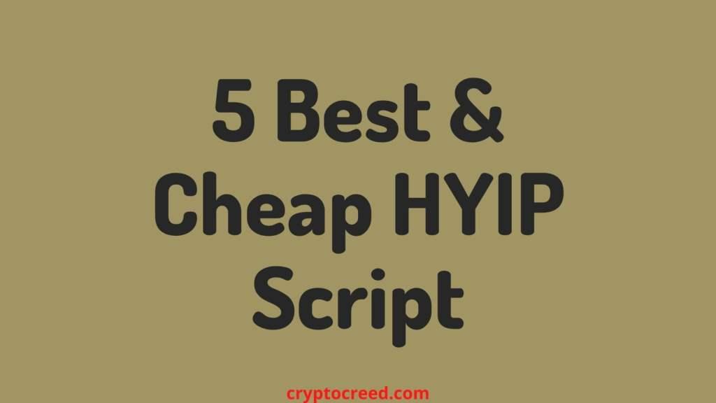 5 Best & Cheap HYIP Script