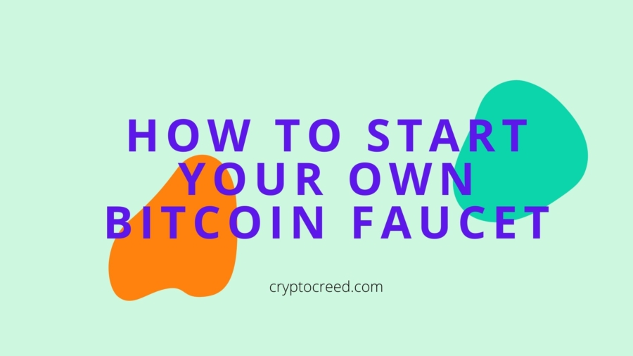 How To Start Your Own Bitcoin Faucet