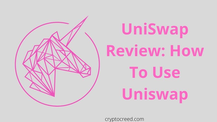 UniSwap Review: How To Use Uniswap Exchange And Uniswap V2