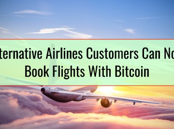 Alternative Airlines Customers Can Now Book Flights With Bitcoin
