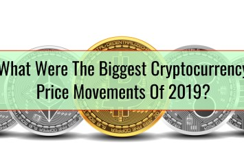 What Were The Biggest Cryptocurrency Price Movements Of 2019