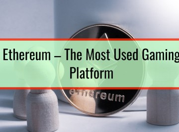 Ethereum – The Most Used Gaming Platform