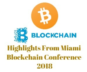 Highlights From Miami Blockchain Conference 2018
