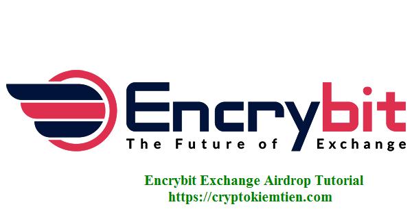 Encrybit Exchange Airdrop Tutorial - Earn ENCX Tokens Free
