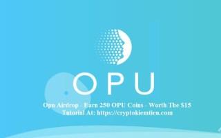 Opu Crypto Airdrop Tutorial – Earn 250 OPU Coins Free – Worth The $15