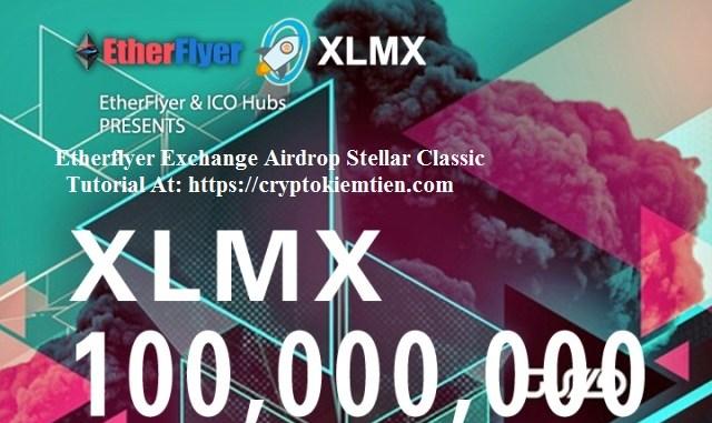 Etherflyer Exchange Airdrop StellarClassic - Earn XLMX Token Free