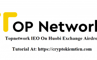 Topnetwork IEO On Huobi Exchange Airdrop – Get Free At Least 100 TOP Tokens