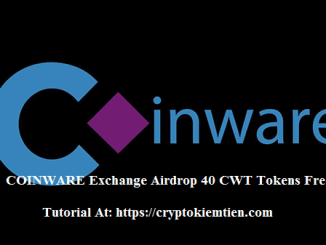 COINWARE Exchange Airdrop Tutorial - Earn 40 CWT Tokens Free - Worth The $5
