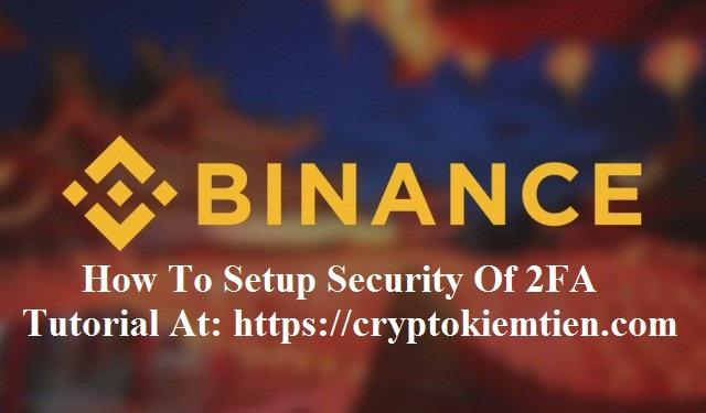 How To Setup Security Of 2FA On Binance Exchange