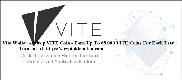 Vite Wallet Airdrop VITE Coin - Earn Up To 68,000 VITE Coins For Each User - Worth The $1,800