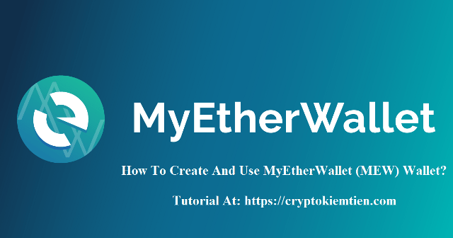 How To Create And Use MyEtherWallet (MEW) Wallet? - Ethereum (ETH) And ERC-20 Token Wallet
