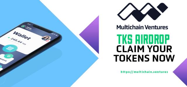 Multichain Airdrop TKS Token - Receive $8 Of TKS Tokens Free (160 TKS Tokens)