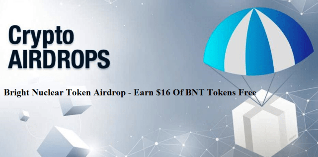Bright Nuclear Token Airdrop BNT - Earn $16 Of BNT Tokens Free