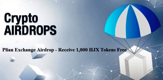Plian Exchange Airdrop HJX Token - Receive 1,000 HJX Tokens Free