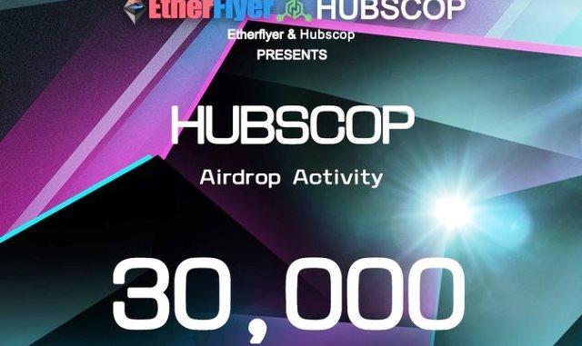 HUBSCOP Airdrop On Etherflyer Exchange - Receive HUBSCOP Token Free