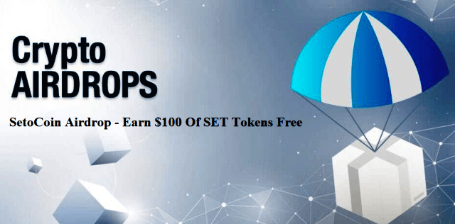 SetoCoin Airdrop - Earn $100 Of SET Tokens Free