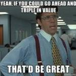 """Altcoin trading meme: """"If you could go ahead and triple in value that"""