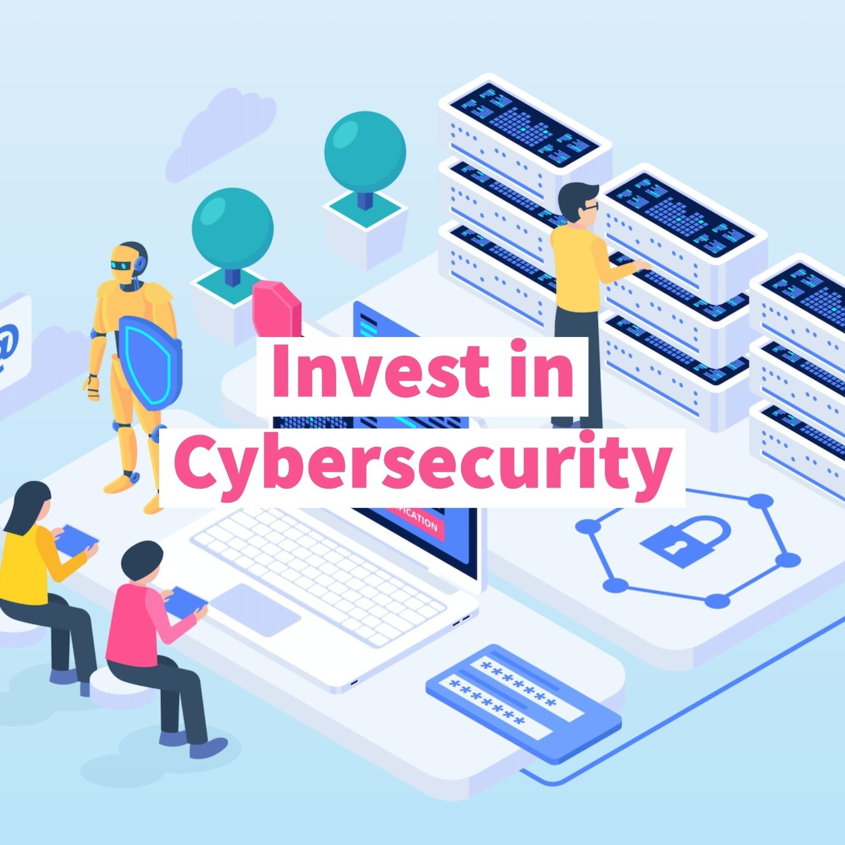Invest in Cybersecurity