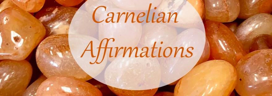 Carnelian Affirmations
