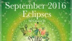 September 2016 Eclipse Special Report: Deeper Meaning and Personal Effects