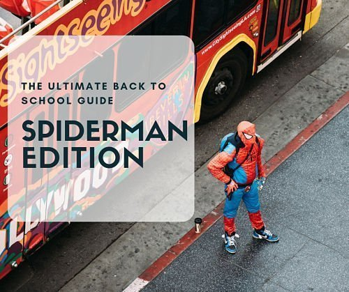 the ultimate Spiderman back to school guide