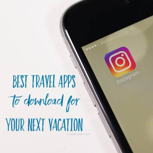 Best Travel Apps for Your Next Vacation
